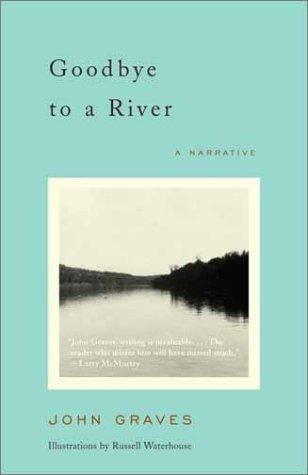 Graves, John—Goodbye to a river - a narrative