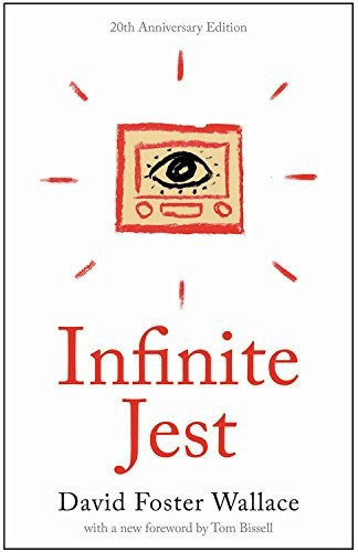 David Foster Wallace—Infinite Jest - A Novel -- 20Th Anniversary Edition