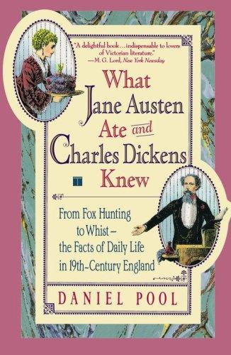 Daniel Pool—What Jane Austen Ate And Charles Dickens Knew - From Fox Hunting To