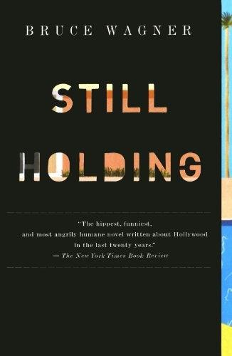 Bruce Wagner—Still Holding