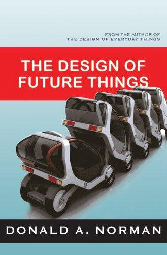 Don Norman—The Design Of Future Things - Author Of The Design Of Everyday Thing