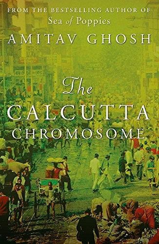 Amitav Ghosh—The Calcutta Chromosome