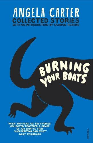 Angela Carter—Burning Your Boats - Collected Short Stories