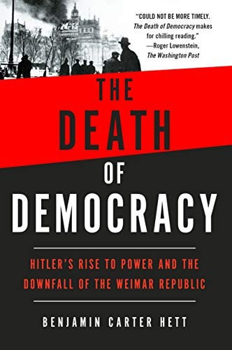 Benjamin Carter Hett—Death of Democracy