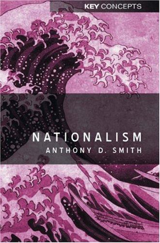 Anthony D. Smith—Nationalism - Theory, Idealogy, History