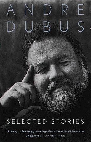 Andre Dubus—Selected Stories