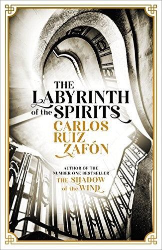 Carlos Ruiz Zafon—Labyrinth Of The Spirits