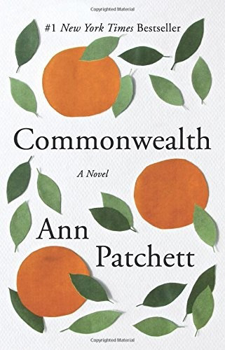Ann Patchett—Commonwealth - A Novel