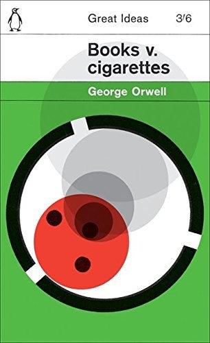 George Orwell—Books V. Cigarettes