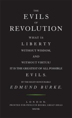 Edmund Burke—The Evils Of Revolution
