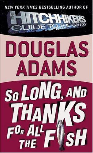 Douglas Adams—So Long, And Thanks For All The Fish