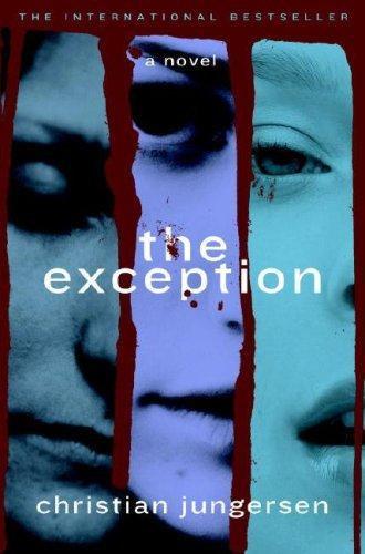 Christian Jungersen—The Exception - A Novel