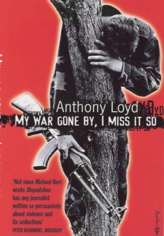 Anthony Loyd—My War Gone By, I Miss It So