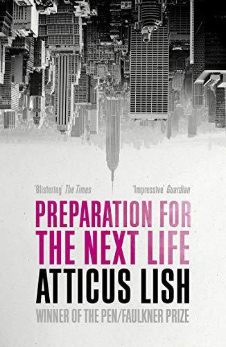 Atticus Lish—Preparation For The Next Life