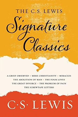 C. S. Lewis—The C. S. Lewis Signature Classics - An Anthology of 8 C. S. Lewis