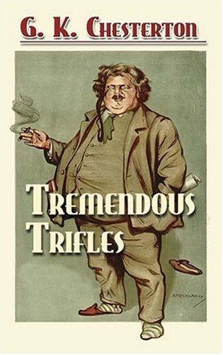 G. K. Chesterton—Tremendous Trifles