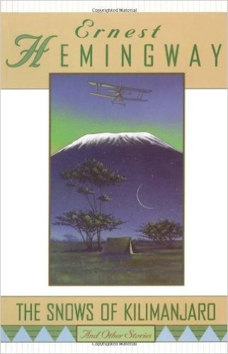 Ernest Hemingway—The Snows Of Kilimanjaro And Other Stories