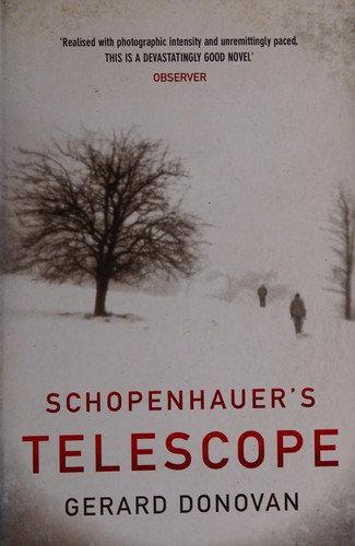 Gerard Donovan—Schopenhauer's telescope