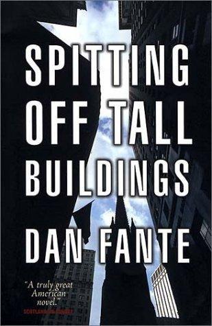 Dan Fante—Spitting Off Tall Buildings
