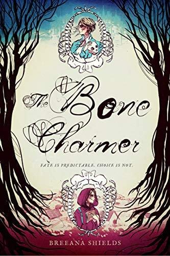 Breeana Shields—The Bone Charmer