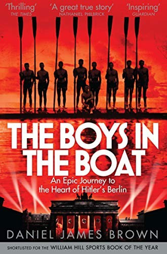 Daniel Brown—The Boys In The Boat - An Epic Journey To The Heart Of Hitler's Be