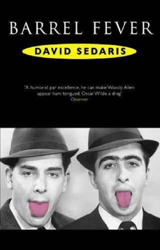 David Sedaris—Barrel Fever