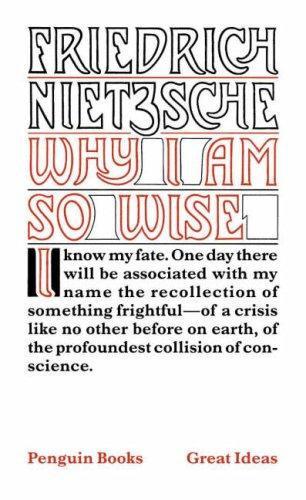 Friedrich Nietzsche—Why I Am So Wise