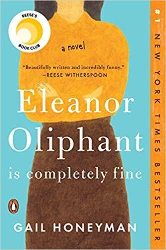 Gail Honeyman—Eleanor Oliphant Is Completely Fine: A Novel