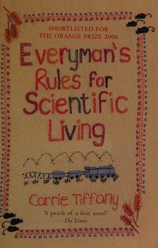 CARRIE TIFFANY—EVERYMAN'S RULES FOR SCIENTIFIC LIVING
