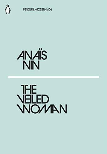 Anaïs Nin—The Veiled Woman