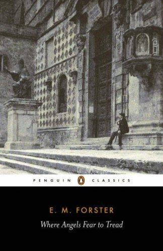E. M. Forster—Where Angels Fear to Tread (Penguin Classics)