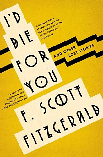 F. Scott Fitzgerald—I'd Die For You - And Other Lost Stories