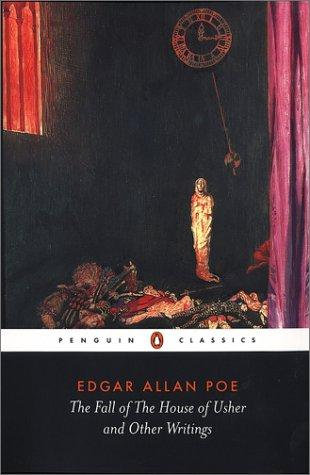 Edgar Allan Poe—The Fall Of The House Of Usher And Other Writings
