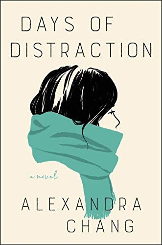 Alexandra Chang—Days Of Distraction - A Novel