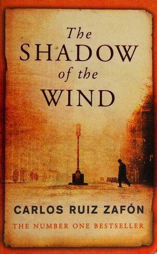 Carlos Ruiz Zafón—The Shadow Of The Wind