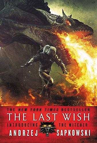 Andrzej Sapkowski—The Last Wish: Introducing the Witcher
