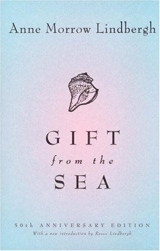 Anne Morrow Lindbergh—Gift From The Sea