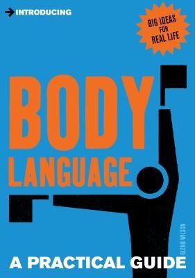 Glenn Wilson—Introducing Body Language - A Practical Guide