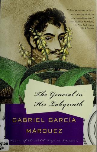 Gabriel García Márquez—The General In His Labyrinth - A Novel