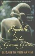 Elizabeth von Arnim—Elizabeth and her German Garden (Virago Modern Classics)