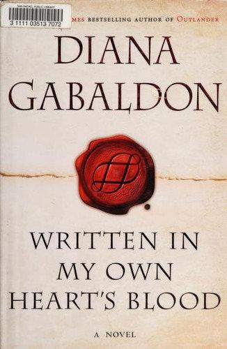 Diana Gabaldon—Written In My Own Heart's Blood - A Novel