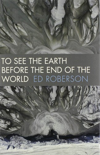 Ed Roberson—To See The Earth Before The End Of The World