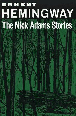 Ernest Hemingway—Nick Adams Stories
