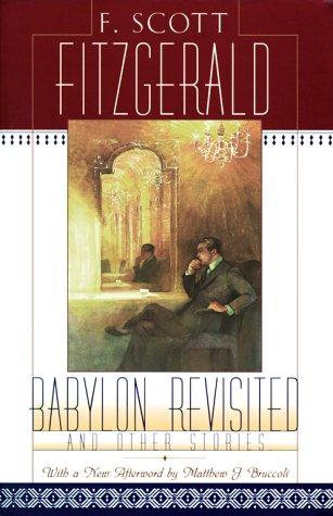 F. Scott Fitzgerald—Babylon Revisited - And Other Stories