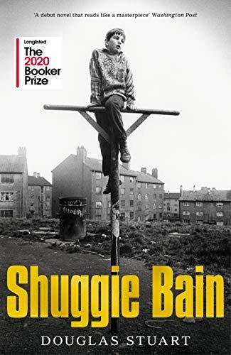 Douglas Stuart—Shuggie Bain - Winner Of The Booker Prize 2020