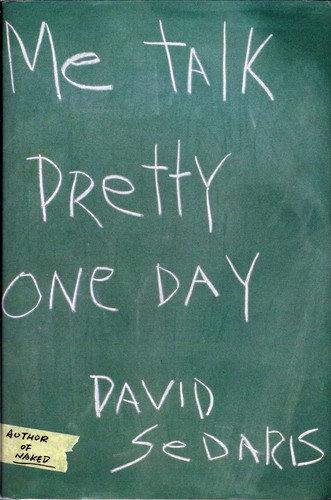 David Sedaris—Me Talk Pretty One Day