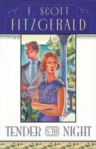 F. Scott Fitzgerald—Tender Is The Night - A Novel