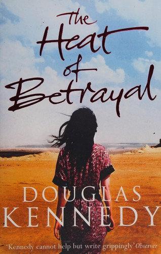 Douglas Kennedy—The heat of Betrayal