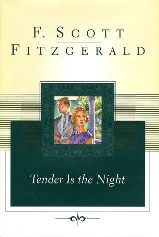 F. Scott Fitzgerald—Tender Is The Night