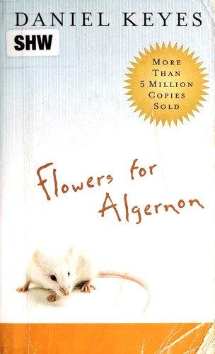 Daniel Keyes—Flowers For Algernon